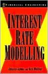 Interest Rate Modelling: Financial Engineering - Jessica James, Nick Webber