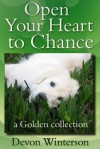 Open Your Heart to Chance: a Golden collection - Devon Winterson