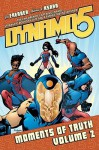 Dynamo 5 Volume 2: Moments Of Truth - Jay Faerber, Mahmud A. Asrar, Ron Riley