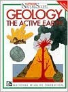 Geology: The Active Earth - Sandra Stotsky, National Wildlife Federation