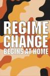 CARDS: Regime Change Begins at Home - NOT A BOOK