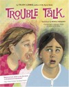 Trouble Talk - Trudy Ludwig, Mikela Prevost