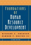 Foundations of Human Resource Development - Richard A. Swanson, Elwood F. Holton III