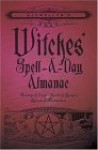 Llewellyn's 2007 Witches' Spell-A-Day Almanac - Llewellyn Publications