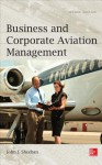 Business and Corporate Aviation Management, Second Edition - John Sheehan