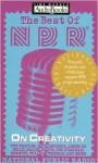 Radio Program: The Best of NPR: On Creativity (Best of NPR) - NOT A BOOK