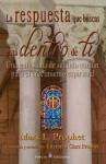 La Respuesta Que Buscas Esta Dentro de Ti: Una Guia Llena de Sentido Comun Para El Crecimiento Espiritual - Mark L Prophet, Elizabeth Clare Prophet
