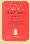 Miscellanies by Henry Fielding, Esq: Volume Three, [Jonathan Wild] - Henry Fielding, Hugh Amory, Bertrand A. Goldgar