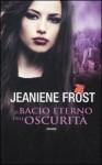 Il bacio eterno dell'oscurità - Jeaniene Frost
