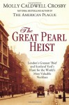 The Great Pearl Heist: London's Greatest Thief and Scotland Yard's Hunt for the World's Most Valuable Necklace - Molly Caldwell Crosby