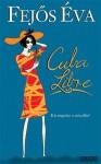 Cuba Libre - Eva Fejos