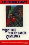The Destinies of Darcy Dancer, Gentleman - J.P. Donleavy