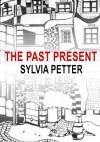 The Past Present - Sylvia Petter