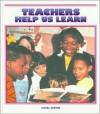 Teachers Help Us Learn - Carol Greene