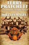 Allez les mages !: Les Annales du Disque-monde, T33 (La Dentelle du Cygne) - Terry Pratchett, Patrick Couton
