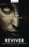 Reviver. Das Flüstern der Toten - Seth Patrick