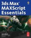 3ds Max MAXScript Essentials (Autodesk 3ds Max 9 Maxscript Essentials) - Autodesk