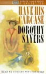 Have His Carcase (Audio) - Dorothy L. Sayers