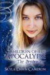 Children of the Apocalypse: Part One: the Beginning - Skyla Dawn Cameron