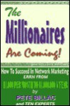 The Millionaires Are Coming!: How to Succeed in Network Marketing - Pete Billac, Sharon Davis