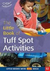 The Little Book Of Tuff Spot Activities: Fun In A Builder's Tray - Ruth Ludlow, Sally Featherstone, Martha Hardy