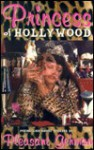 Princess of Hollywood - Pleasant Gehman
