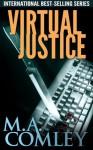 Virtual Justice - M.A. Comley