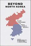 Beyond North Korea: Future Challenges To South Korea's Security - Byung K. Kim, Gi-Wook Shin, David Straub