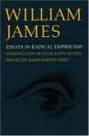Essays in Radical Empiricism - William James, Ellen Kappy Suckiel, Ralph Barton Perry
