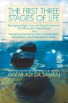 First Three Stages of Life: Serving the Right, True, and Free Development of Children and Young People and Completing the Human Work of Individuation, Socialization, and Integration for Adults - Adi Da Samraj