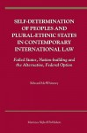 Self-Determination of Peoples and Plural-Ethnic States in Contemporary International Law: Failed States, Nation-Building and the Alternative, Federal Option - Edward McWhinney