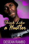 Think Like a Hustler - Desean Rambo