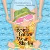 Beach Babies Wear Shades - Michelle Sinclair Colman, Nathalie Dion