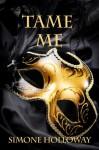 Tame Me (The Billionaire's Submissive) - Simone Holloway