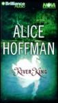 The River King (Audio) - Alice Hoffman, Laural Merlington