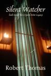 Silent Watcher (book 2) - Robert C. Thomas
