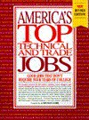 America's Top Technical and Trade Jobs: Good Jobs That Don't Require Four Years of College - J. Michael Farr
