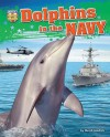 Dolphins in the Navy (America's Animal Soldiers) - Meish Goldish