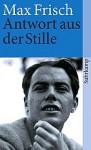 Antwort aus der Stille: eine Erzählung aus den Bergen - Max Frisch