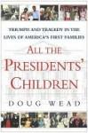 All the Presidents' Children - Doug Wead