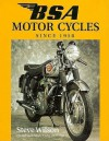 Bsa Motor Cycles: Since 1950 (British Motor Cycles Since 1950) - Steve Wilson