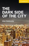 The Dark Side of the City Level 2 Elementary/Lower Intermediate - Alan Battersby