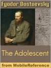 The Raw Youth or The Adolescent - Fyodor Dostoyevsky, Constance Garnett