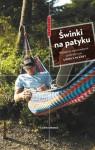 Świnki na patyku. Najlepsze opowiadania podróżnicze Lonely Planet - Tony Wheeler, Marcin Kowalczyk, Lonely Planet