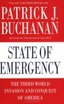 State of Emergency: The Third World Invasion and Conquest of America - Patrick J. Buchanan