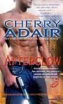 Afterglow (Lodestone, #2) - Cherry Adair