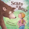 Scare a Bear - Kathy-Jo Wargin, John Bendall-Brunello