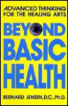 Beyond Basic Health - Bernard Jensen