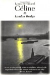 London Bridge - Louis-Ferdinand Céline, Dominic Di Bernardi, Dominic Bernardi