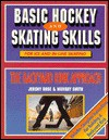 Basic Hockey and Skating Skills: The Backyard Rink Approach - Jeremy Rose